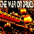 THE WAR ON DRUG